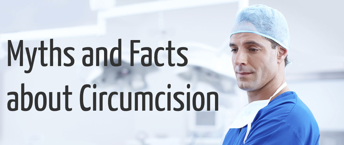 Myths and Facts about Circumcision