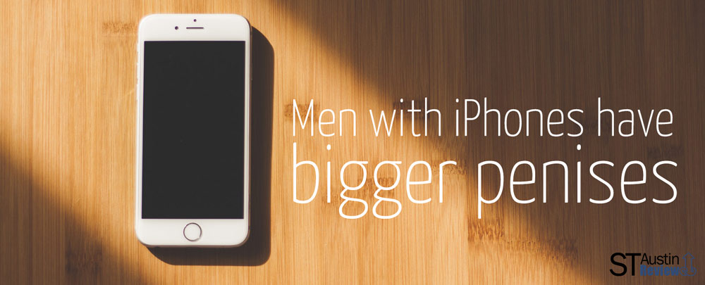Men with iPhones has bigger penises